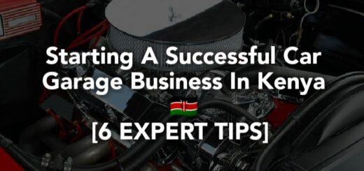 Starting a car garage business in Kenya
