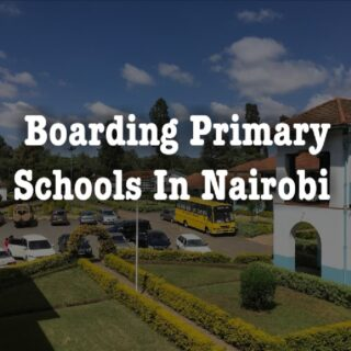 Boarding Primary Schools In Nairobi