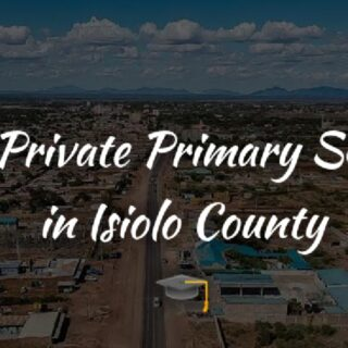 Private Primary Schools In Isiolo County